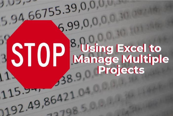 Stop Using Excel to Manage Multiple Projects